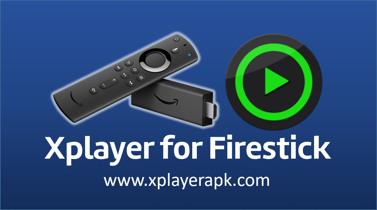 XPlayer for Firestick
